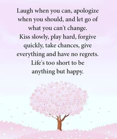 Positive Outlook, When You Can, Life Is Short, Play Hard, Regrets, Love Life, Forgiveness, Positivity, Let It Be