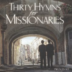 Thirty Hymns for Missionaries (CD)