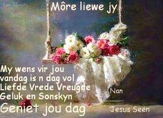Good Morning Wishes, Day Wishes, Evening Greetings, Afrikaanse Quotes, Goeie More, Funny Cards, Picture Quotes, Christmas Ornaments, Holiday Decor