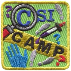 Yellow crime tape crosses diagonally over this square patch as footprints track from bottom to top. A blue glove peaks out from the bottom left and a eyedropper rests in the middle right. A magnifying glass sits above the 'C' in 'CSI'. The crime tape has the word 'CAMP' written on it. Guide Badges, Girl Scout Patches, Girl Scout Camping, Blue Gloves, Iron On Embroidered Patches, Girl Guides, Magnifying Glass, Crests, Footprints