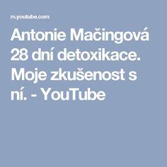 Antonie Mačingová 28 dní detoxikace. Moje zkušenost s ní. - YouTube