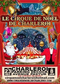Voor de eerste keer is er een kerstcircus in Charleroi,Pour la première fois le Cirque de NoËl de Charlerois Du 23 Décembre au 8 Janvier