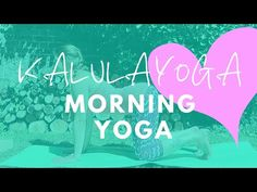 ✔️ 20 Mins KalulaYoga- Morning Yoga Sequence For An Awesome Day - YouTube