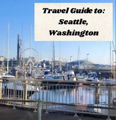 The Ultimate Travel Guide to: Seattle, Washington. Seattle Washington, Ultimate Travel, San Francisco Skyline, Travel Guide, Fun Facts, New York Skyline, Tourism, Funny Facts