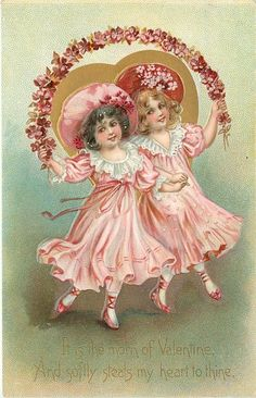 """It is the morn of Valentine, And softly steals my heart to thine.""  Two girls in pink dance holding rope of purple flowers. 1908"