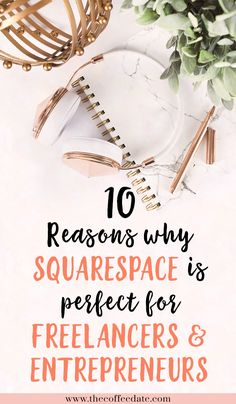 10 reasons why squarespace is perfect for freelancers and entrepreneurs — The…