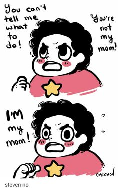 I absolutely LOVE this show's logic. XD I'M MY OWN MOTHER. Just...Steven, that's...that's not how it works, Steven....