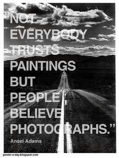 Great quote by Ansel Adams