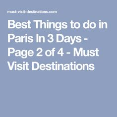 Best Things to do in Paris In 3 Days‎ - Page 2 of 4 - Must Visit Destinations
