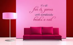 It's all fun and games until somebody breaks a nail - Wall Decal - Etsy.