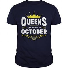 Make this funny birthday in month gift saying  Queens Are Born In October T Shirt  as a great for you or someone who born in October Tee Shirts T-Shirts Legging Mug Hat Zodiac birth gift