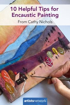 Mixed-media artist Cathy Nichols provides 10 helpful tips for artists interested in encaustic painting Collage Foto, Canvas Collage, Canvas Paper, Wax Art, Encaustic Painting, Artist Painting, Art Paintings, Painting Techniques, Painting Tips