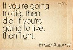 Emilie Autumn quote.