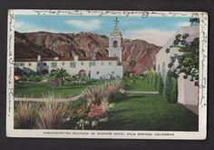 Administration Building EL MIRADOR HOTEL PALM SPRINGS CALIFORNIA Postcard 1932