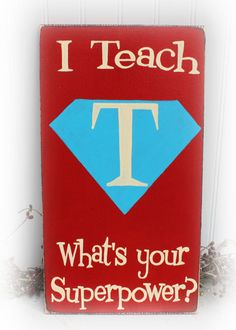 I Teach What's Your Superpower Wood Sign by ImJustSayinSigns