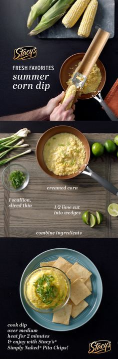 Fresh corn is the perfect summer ingredient in this Summer Corn Dip recipe! Simply cut corn from the cob (or use pre-cut corn kernels), cook over stove with butter, salt and scallions, then serve with freshly squeezed lime and Stacy's® Pita Chips!
