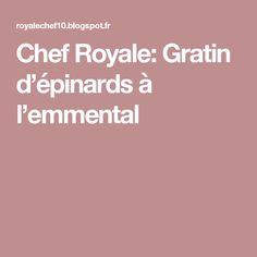 Chef Royale: Gratin d'épinards à l'emmental