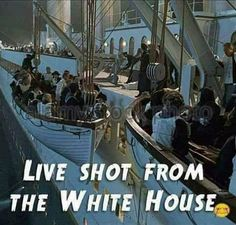 The Sinking of the Republican RMS Titanic  -- Always 1st Class passengers before anything or anyone else ... maybe some of the 2nd and 3rd/Steerage Class might make it too if they're lucky!!