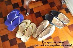 Pq tenho q colocar sapatos em casa?  https://www.facebook.com/babysteps.flylady/photos/a.1632838723602237.1073741829.1632586230294153/1632838420268934/?type=1&theater