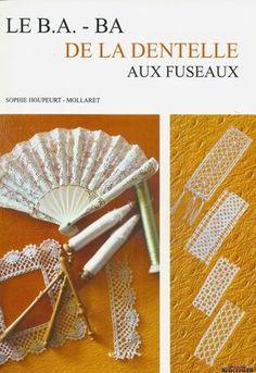 ISSUU - Sophie Houpeurt-Mollaret - Le B-A-Ba de la Dentelle aux Fuseaux (Bobbin lace in french)