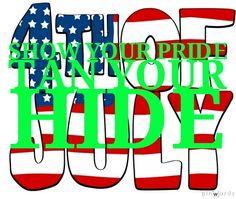 show your pride - tan your hide!