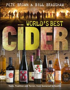 'World's Best Cider: Taste, Tradition and Terroir, from Somerset to Seattle' by Pete Brown and Bill Bradshaw. www.jacquismallpub.com