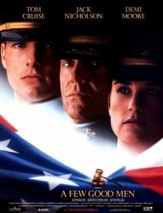 A Few Good Men:1992 - Tom Cruise, Jack Nicholson, Demi Moore... what wonderful casts.. but it was the difficult movie for me and I wish I could see this again.