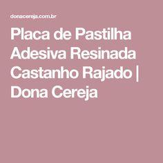 Placa de Pastilha Adesiva Resinada Castanho Rajado | Dona Cereja