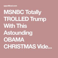 MSNBC Totally TROLLED Trump With This Astounding OBAMA CHRISTMAS Video! – Realtime Politics