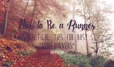 How to Be a Runner // practical tips from emilyfisk.com