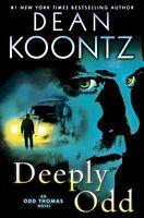 Deeply Odd by Dean Koontz / Dean R. Koontz - FictionDB (want it)