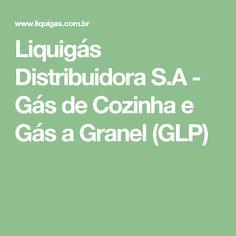 Liquigás Distribuidora S.A - Gás de Cozinha e Gás a Granel (GLP)