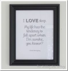 I love sleep.  My life has the tendency to fall apart when I'm awake, you know? - Ernest Hemmingway