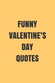 Funny Valentines Day Quotes, Valentine's Day Quotes, Quote Of The Day, Inspiration, Biblical Inspiration, Inspirational, Inhalation