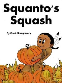 Squantos SquashA Free Thanksgiving Readers Theater with PilgrimsAn Original Readers Theater Script by Carol MontgomerySquantos Squash jumps into the history of Thanksgiving with Pilgrims, Native Americans, and more. This non-fiction Readers Theater script comes in two flavors: livelywith group participation or calmerwithout interruption.
