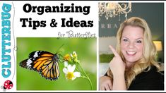 Organizing Tips and Ideas for Butterflies – ClutterBug Organizing Series – Home Office Design Diy