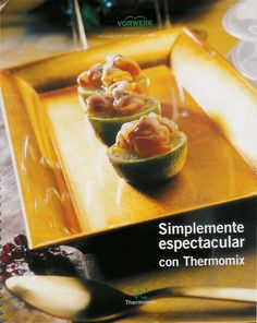 Thermomix magazine nº 95 [septiembre Books To Read Online, Tapas, Make It Simple, Pudding, Fruit, Cooking, Desserts, Recipes, Food