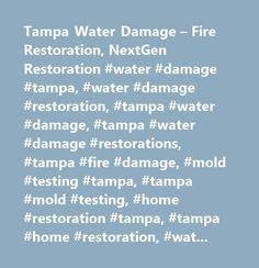 Tampa Water Damage – Fire Restoration, NextGen Restoration #water #damage #tampa, #water #damage #restoration, #tampa #water #damage, #tampa #water #damage #restorations, #tampa #fire #damage, #mold #testing #tampa, #tampa #mold #testing, #home #restoration #tampa, #tampa #home #restoration, #water #restoration #tampa, #tampa #water #restoration, #tampa #restoration, #home #restoration, #restoration #tampa, #nextgen #restoration…