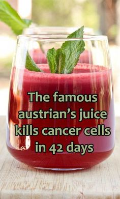 Look Younger : 10 Great Anti Aging Drinks For Women The famous austrian's juice kills cancer cells in 42 days