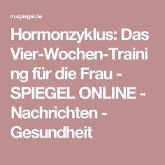 Hormonzyklus: Das Vier-Wochen-Training für die Frau - SPIEGEL ONLINE - Nachrichten - Gesundheit