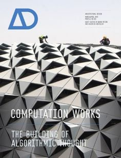 Computation Works: The Building of Algorithmic Thought AD (Architectural Design) by Xavier De Kestelier - £19,99
