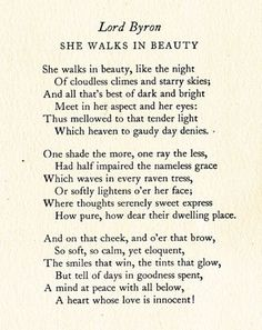 She Walks in Beauty by Lord Byron.as a teenager having been introduced to Lord Byron in English Lit class.this one was a fave of mine. Lord Byron, Beautiful Poetry, Beautiful Words, Simply Beautiful, The Words, She Walks In Beauty, Poem Quotes, Quotes That Rhyme, Friend Quotes