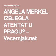 ANGELA MERKEL IZBJEGLA ATENTAT U PRAGU? – Vecernjak.net