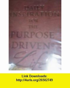 Daily Inspiration for the Purpose Driven Life Rick Warren ,   ,  , ASIN: B000Q9M058 , tutorials , pdf , ebook , torrent , downloads , rapidshare , filesonic , hotfile , megaupload , fileserve
