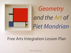 Teaching Mondrian and Geometry at the same time! A beautiful natural pairing, this 3rd grade lesson AND assessment is the perfect lesson for anyone looking to connect art with math.