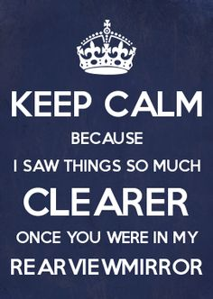 PEARL JAM - REARVIEWMIRROR - KEEP CALM BECAUSE I SAW THINGS SO MUCH CLEARER ONCE YOU WERE IN MY REARVIEWMIRROR