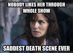 I couldn't stand Lori throughout the whole show, but being a mother I squalled so hard, my child came to make sure I was ok..