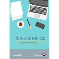 coworking 3.0, libro di Ganriele Desiderio, BERTONI EDITORE 3, Ebay
