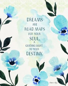 Dreams are road maps to your soul