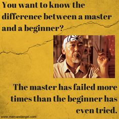 The master has failed more times than the beginner has ever tried. Miyagi for the win. Great Quotes, Quotes To Live By, Me Quotes, Inspirational Quotes, Motivational Quotes, Sport Quotes, Qoutes, Tao, Quotable Quotes